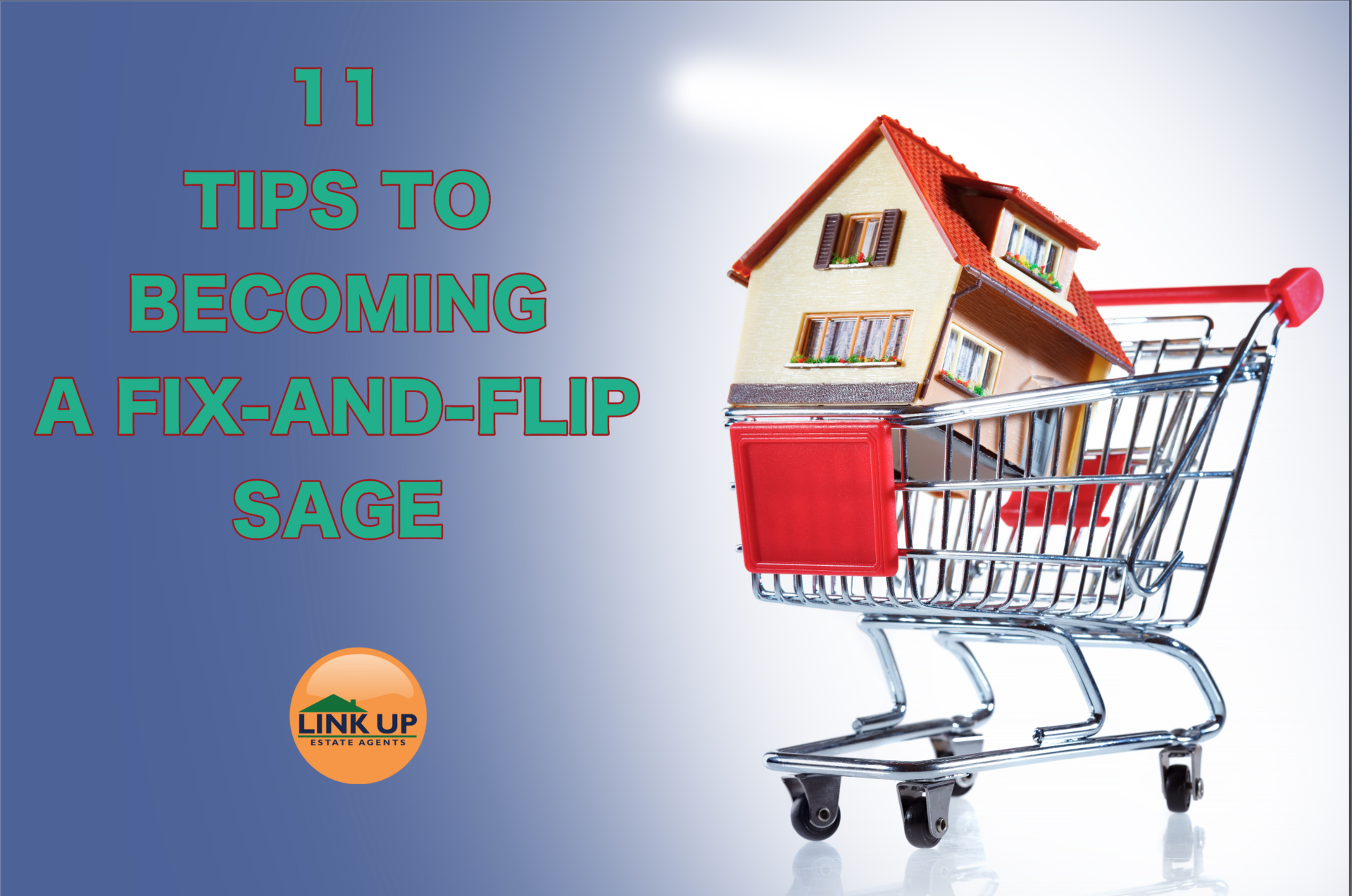 11 TIPS TO BECOMING A FIX-AND-FLIP SAGE